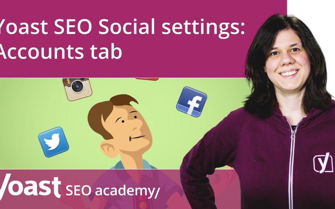How to configure the Yoast SEO Social settings: Accounts tab | Yoast SEO for WordPress