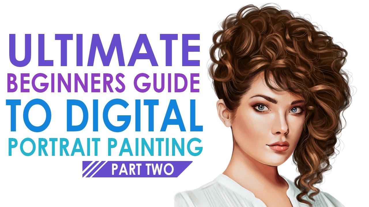 ULTIMATE BEGINNERS GUIDE - Digital Portrait Painting in Adobe Photoshop | Vol 2 Part 2