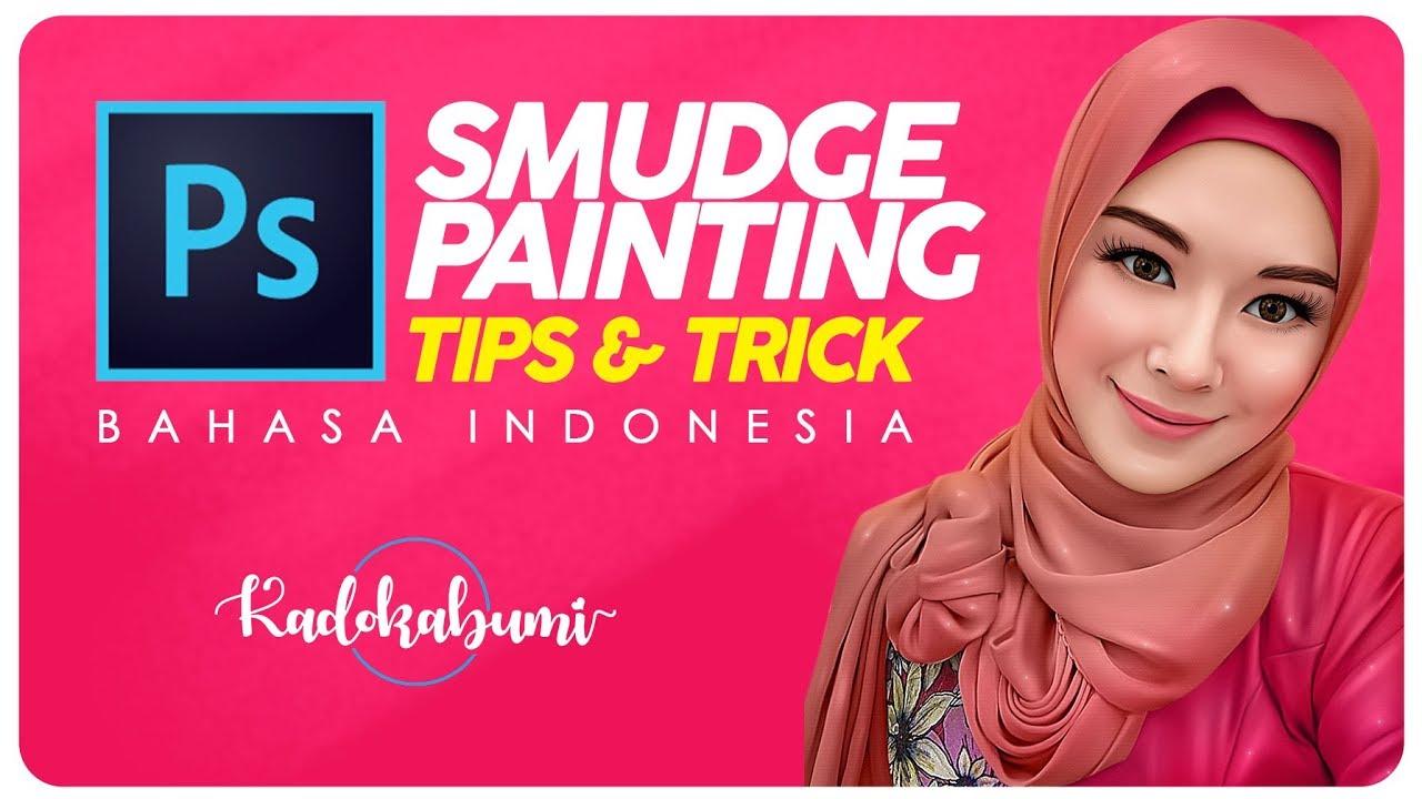 TIPS & TRIK SMUDGE PAINTING - Photoshop Tutorial ( Bahasa Indonesia )