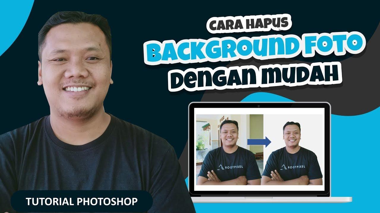 Tutorial Photoshop - Cara Menghapus Background Foto Di Photoshop