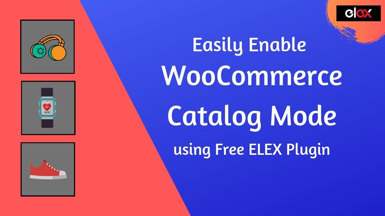 Easily Enable WooCommerce Catalog Mode using Free ELEX Plugin