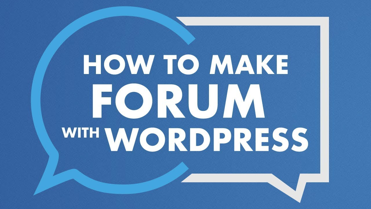 How To Make A Forum With Wordpress   Free Forum Website