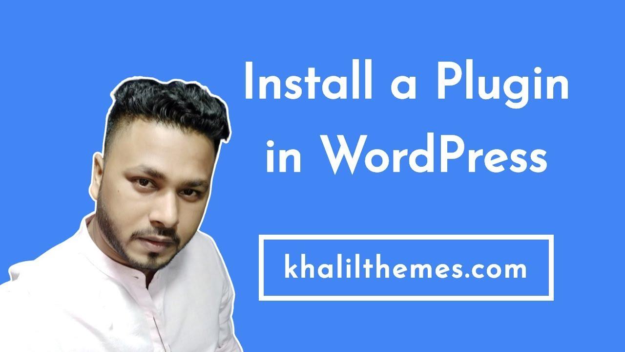 How to install a WordPress plugin in 3 ways | Free WordPress Tutorials by khalilthemes.com