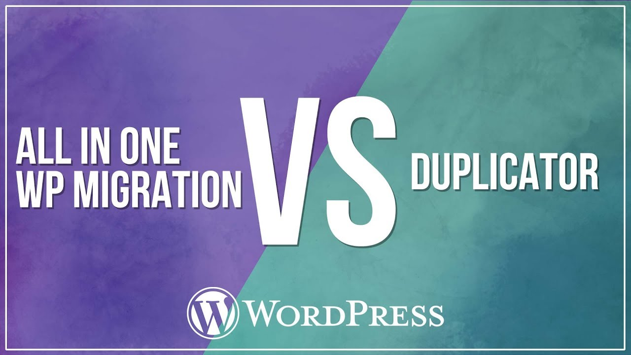 WordPress Migration Plugin - All in One WP Migration vs Duplicator