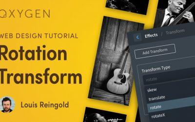 WordPress For Beginners – Create a Rotation CSS Transform w/ Oxygen Visual Builder for WordPress