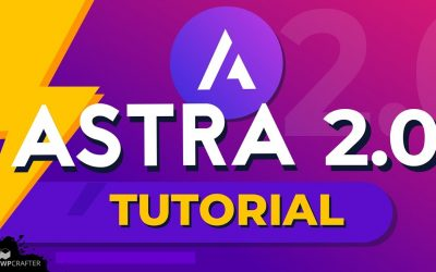 WordPress For Beginners – Full Astra Theme Tutorial – Learn How To Use The Astra Theme To Make A WordPress Website