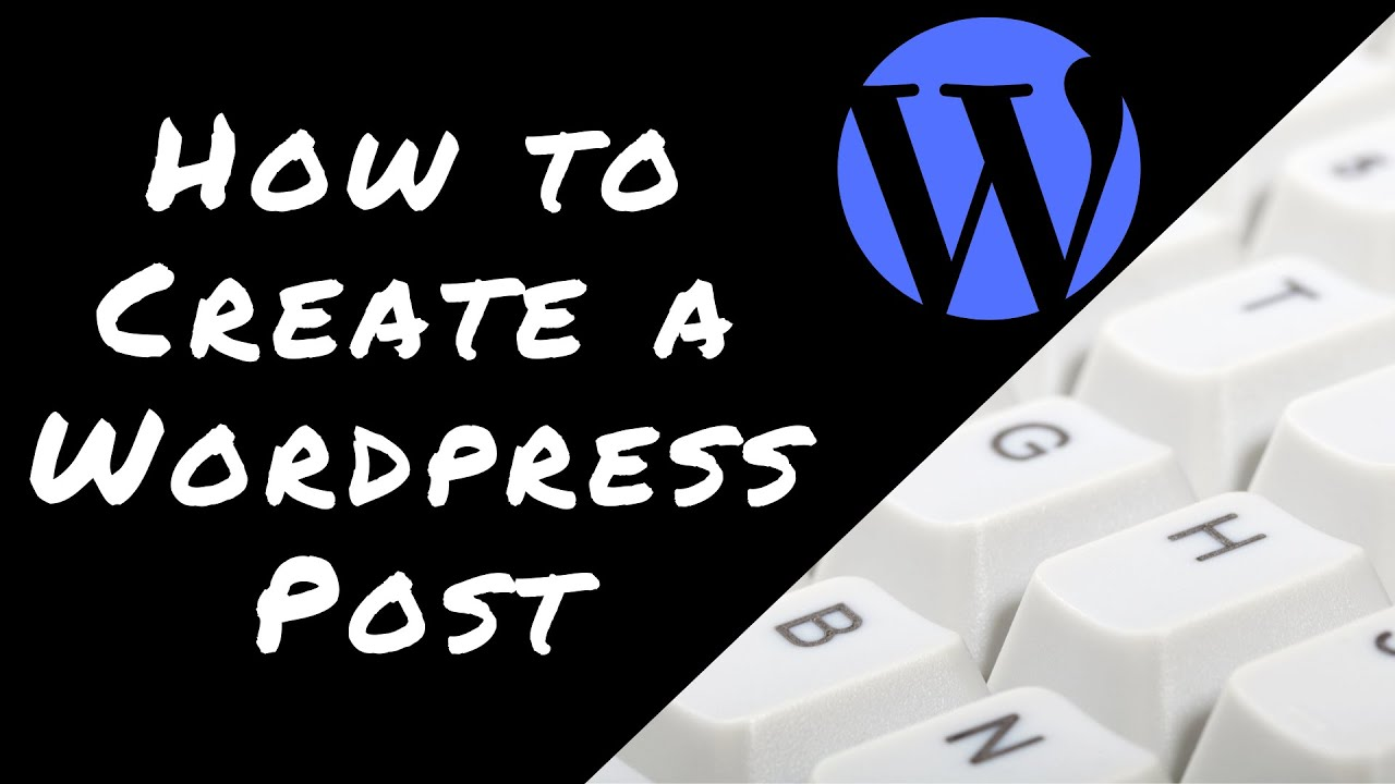 How to Create a WordPress Post Video