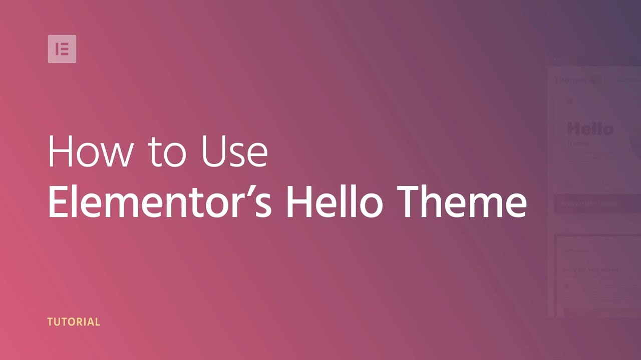 How to Use Elementor's Hello Theme