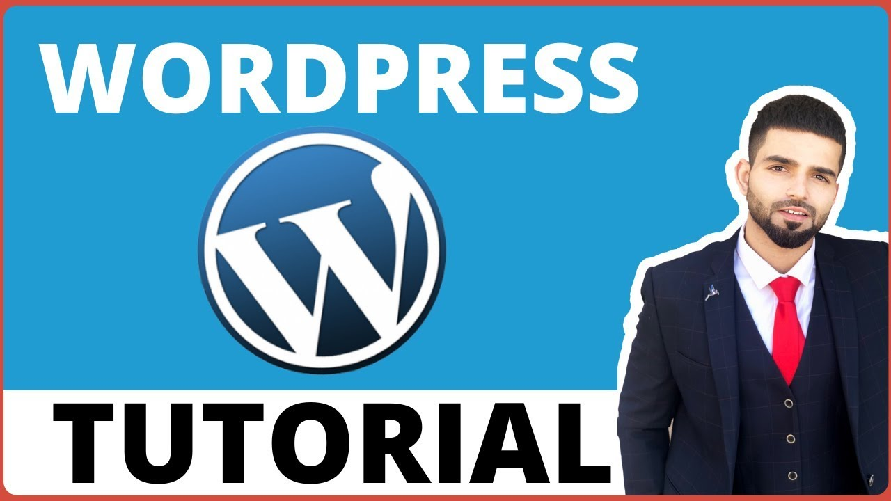 Wordpress Tutorial for Beginners: Step by Step Guide