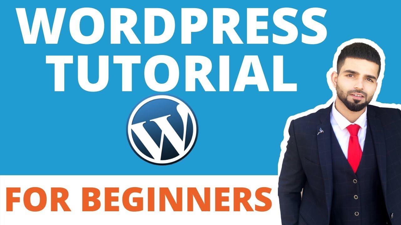 Wordpress for Beginners: Wordpress Tutorial Step by Step guide