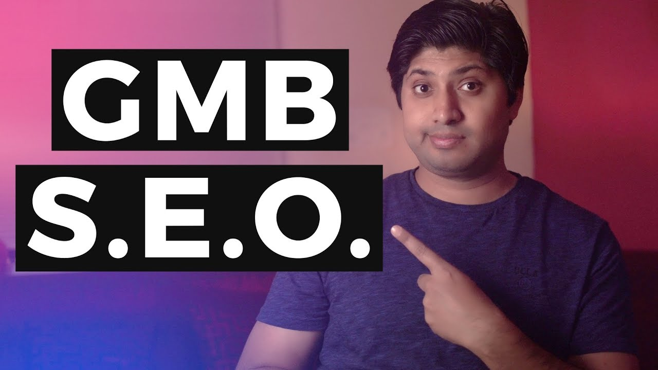 Google My Business SEO | Rank Your Business Like A Pro | 2019 Edition