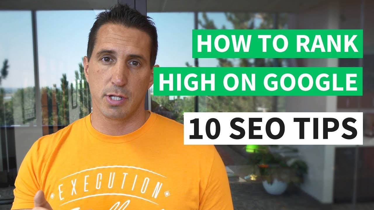 How To Rank High On Google - 10 SEO Tips