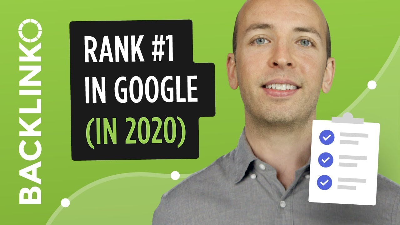 How to Get Higher Google Rankings in 2020 [New Checklist]