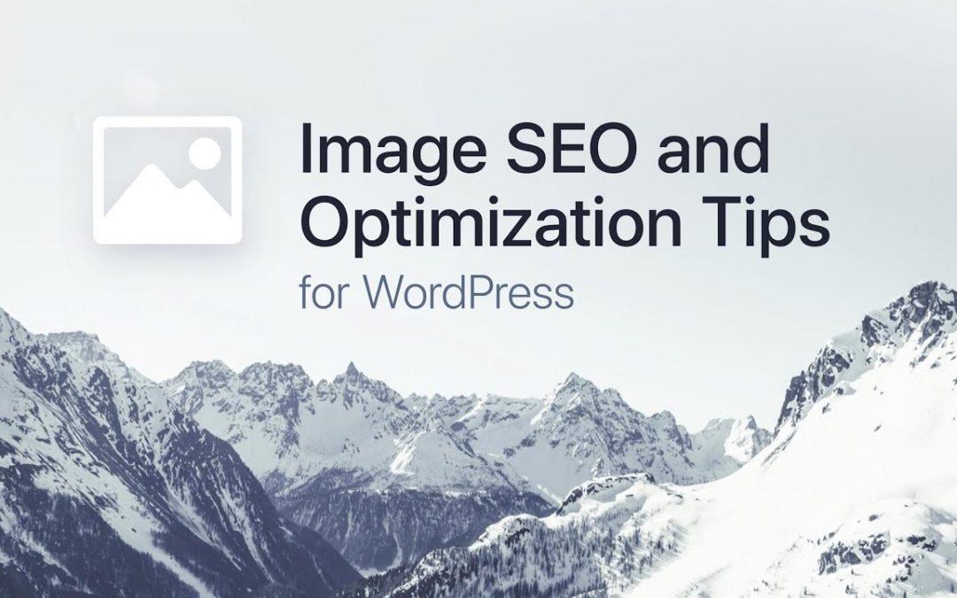 Image SEO and Optimization Tips for WordPress