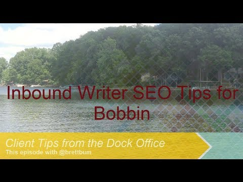 Inbound Writer   Search Engine Optimization tips for Bobbin