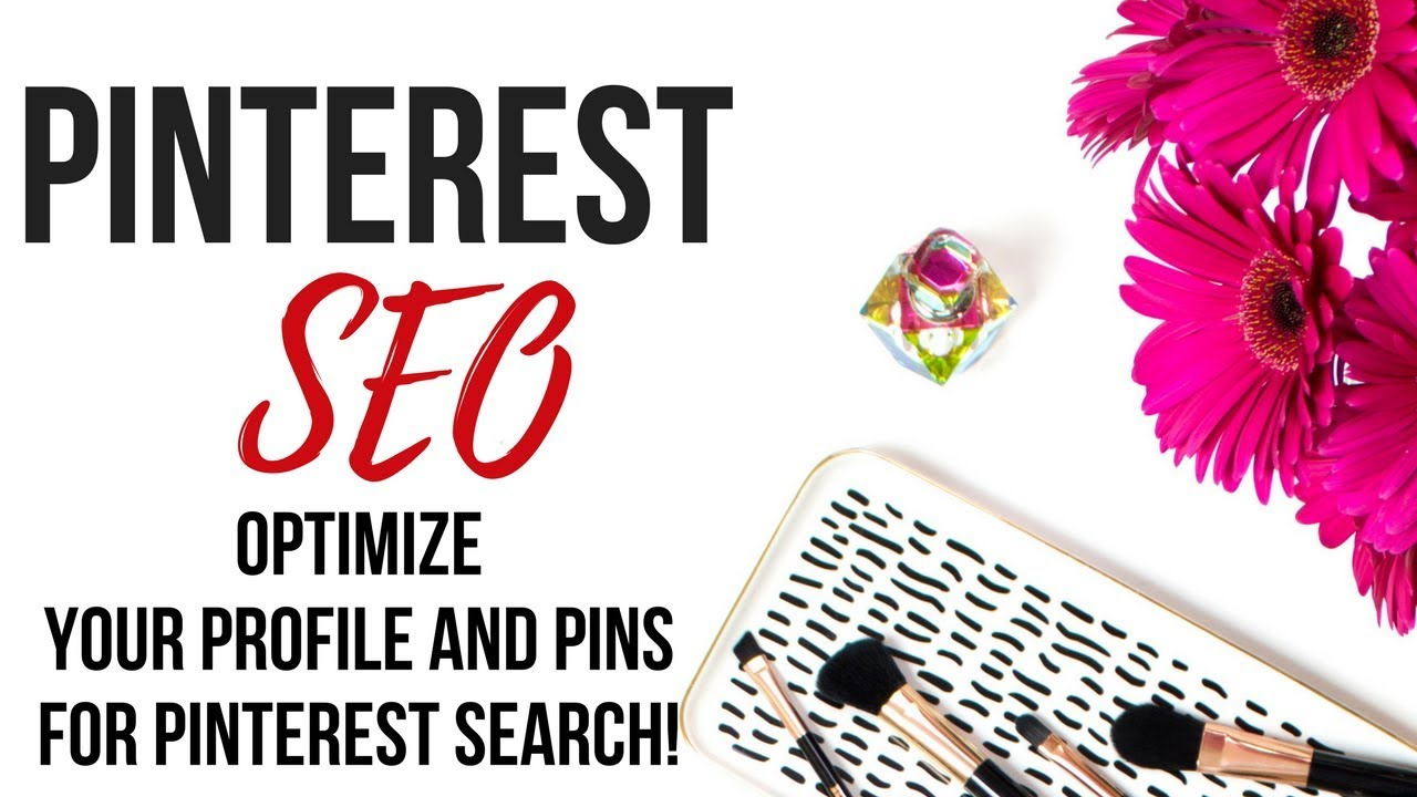 Pinterest SEO | Optimize Your Profile & Pins For Pinterest Search