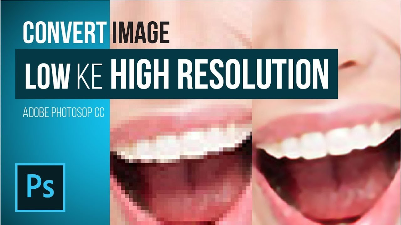 Merubah Image Low Resolution ke High Resolution di Adobe Photoshop CC