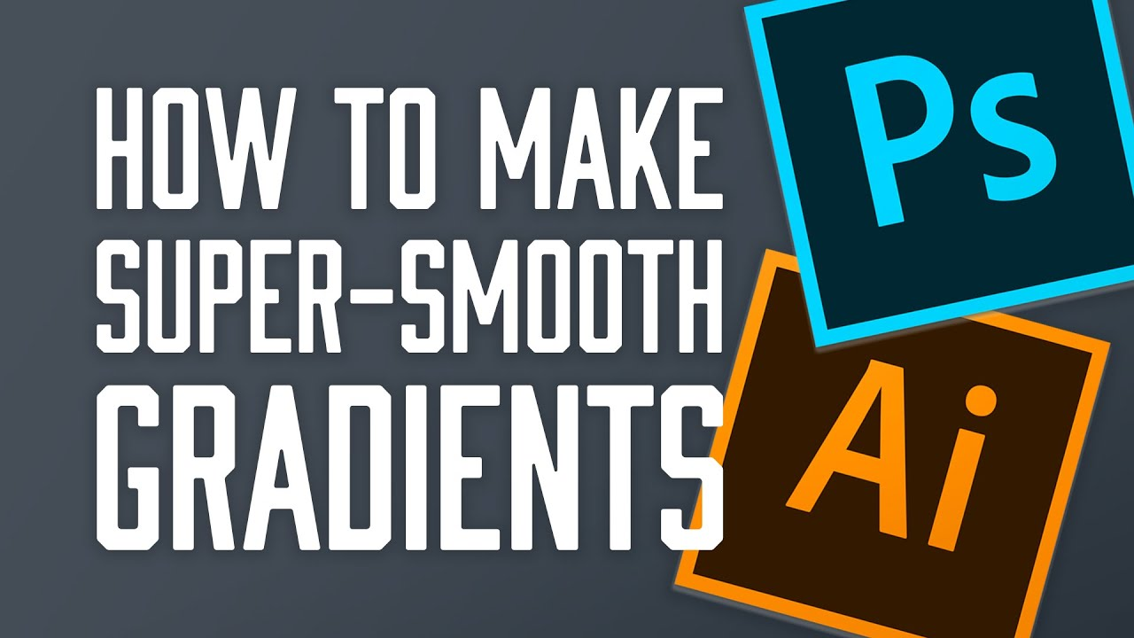 How to create super-smooth gradients in Adobe Photoshop and Illustrator CC