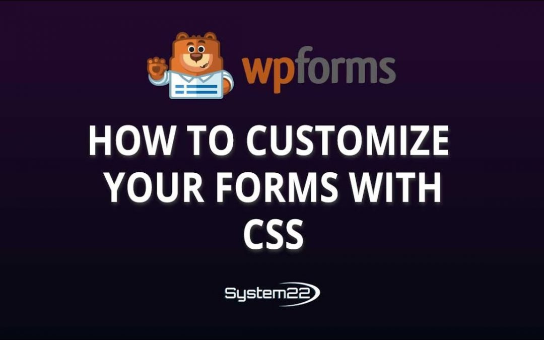 WPForms How To Customize Your Forms With CSS