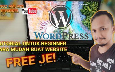 Cara Mudah Buat Free Website Dengan WordPress | Kingzmalaya