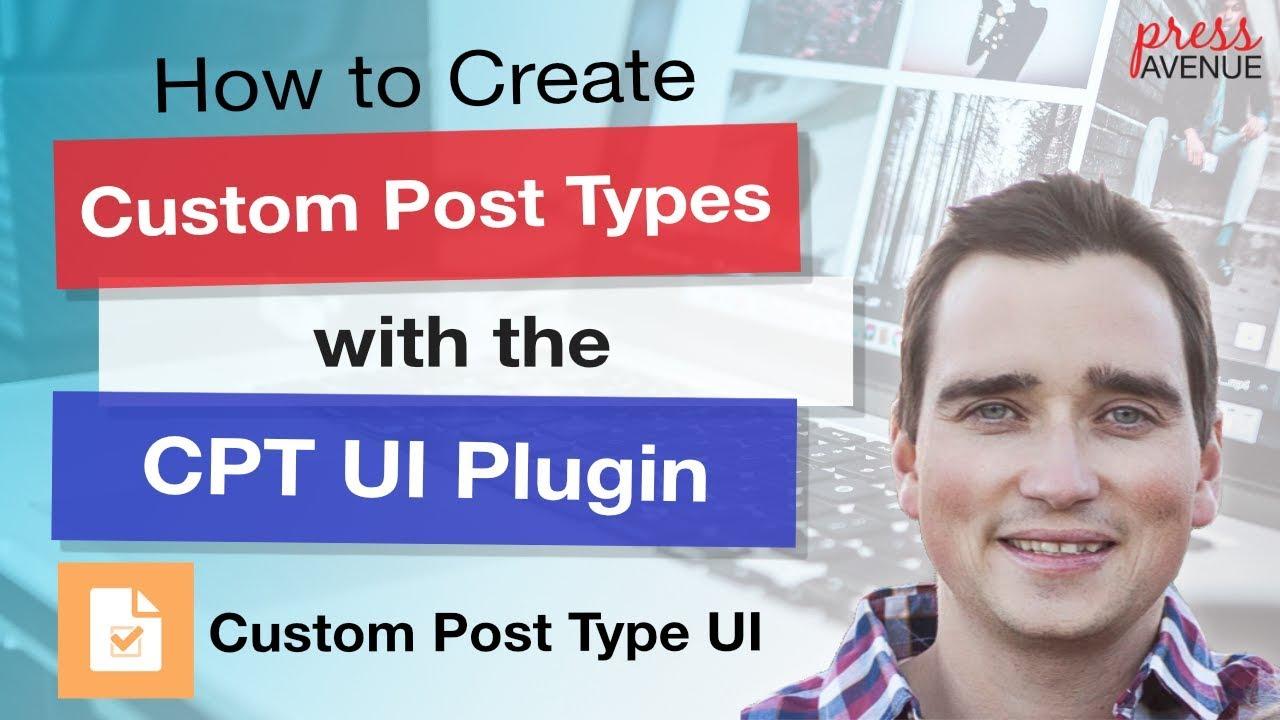 Create Custom Post Types with CPT UI plugin - WordPress Tutorial