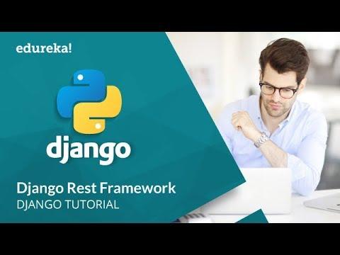 Django Rest Framework | How to Create a RESTful API Using Django | Django Tutorial | Edureka