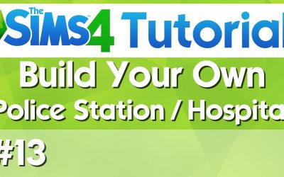Do It Yourself – Tutorials – The Sims 4 Tutorial – #13 – Build Your own Hospital or Police Station