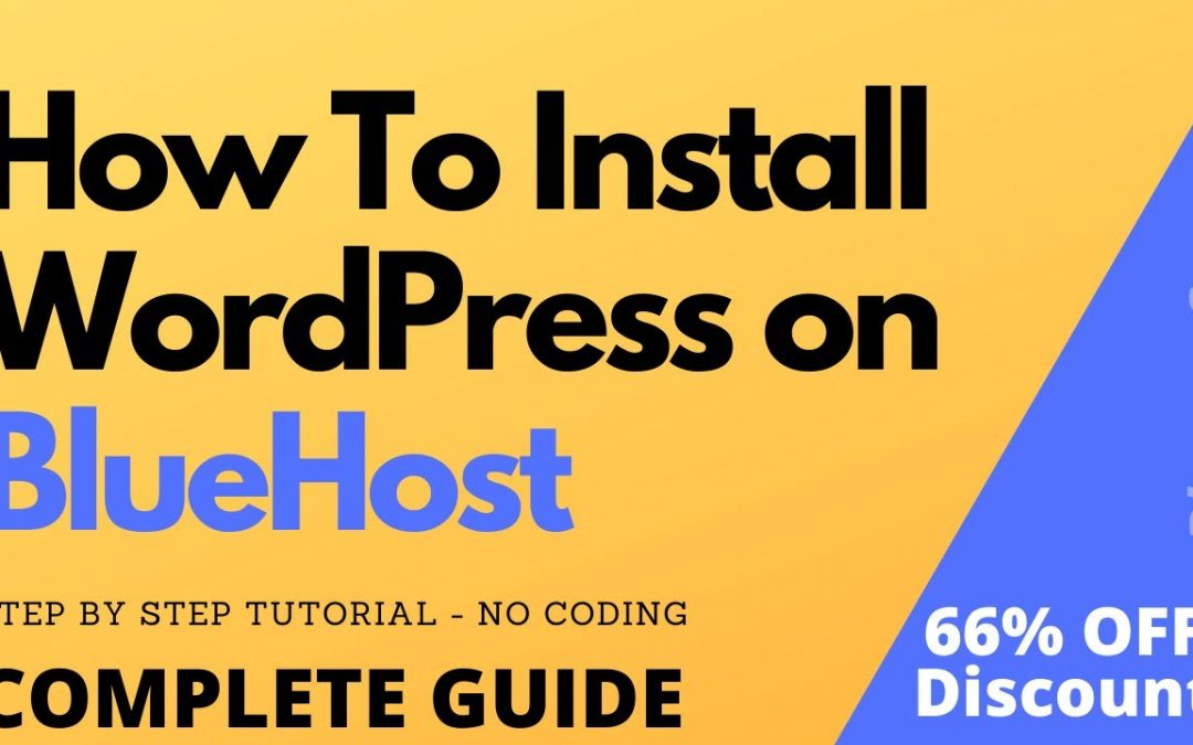 How to Install WordPress on BlueHost in 5 Minutes (Step-By-Step Guide)