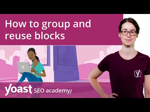 How to group and reuse blocks in the WordPress block editor | Block editor training