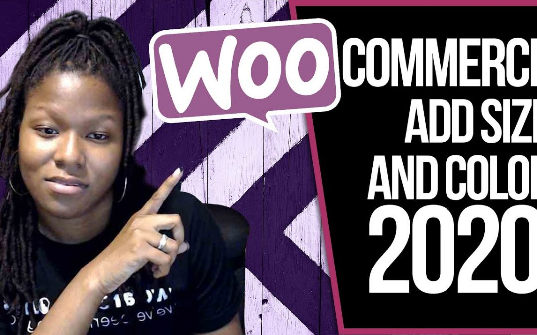 WooCommerce Tutorial 2020 | How To Add Size and Color Variations To Products