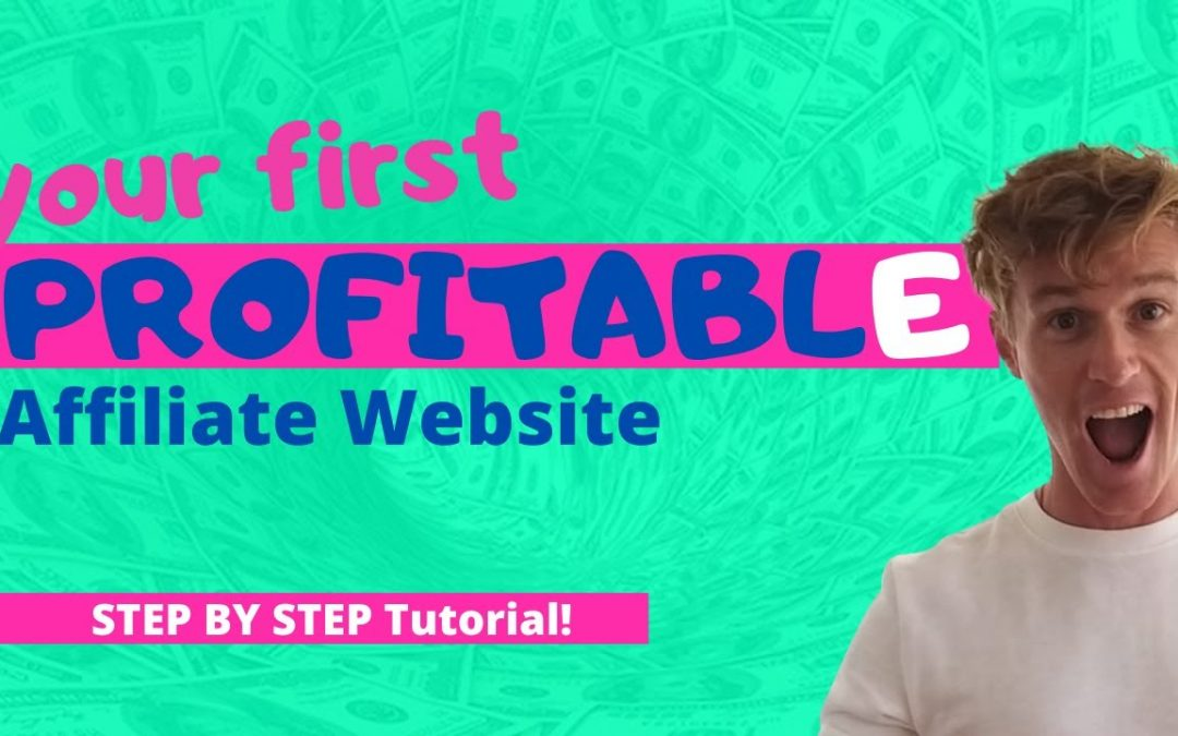How To Create a Profitable Affiliate Marketing Website For Beginners (Step By Step FREE Tutorial)