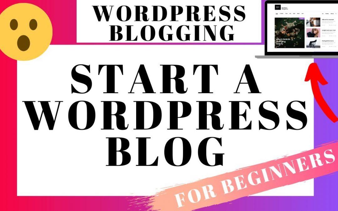 How To Start A WordPress Blog 2020 - WordPress Blogging Tutorial