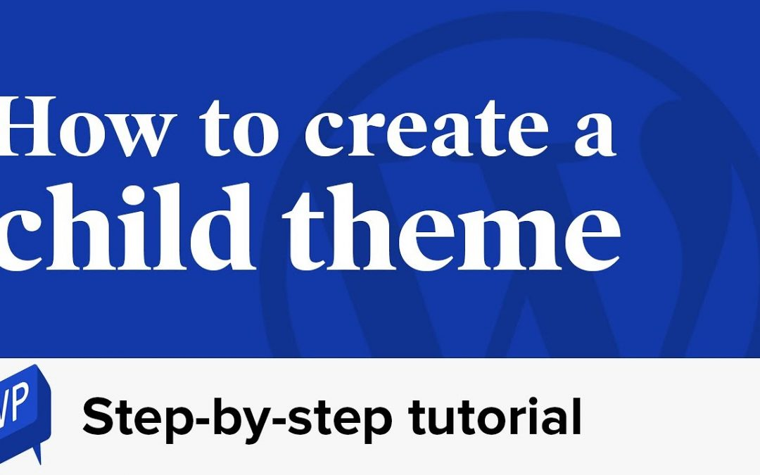 How to create a child theme | Step-by-step WordPress tutorial