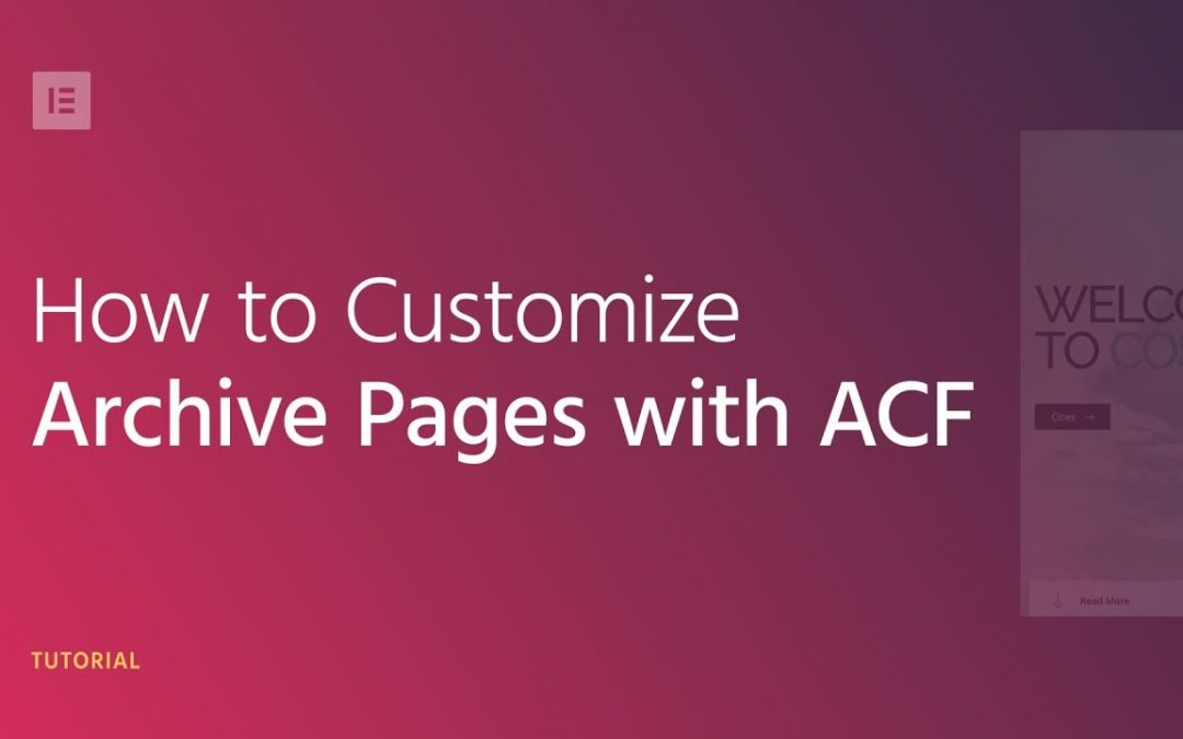 How to customize an Archive Page with ACF
