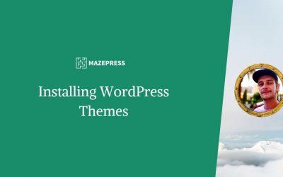 WordPress For Beginners – Installing WordPress Themes – WordPress Beginners Tutorial