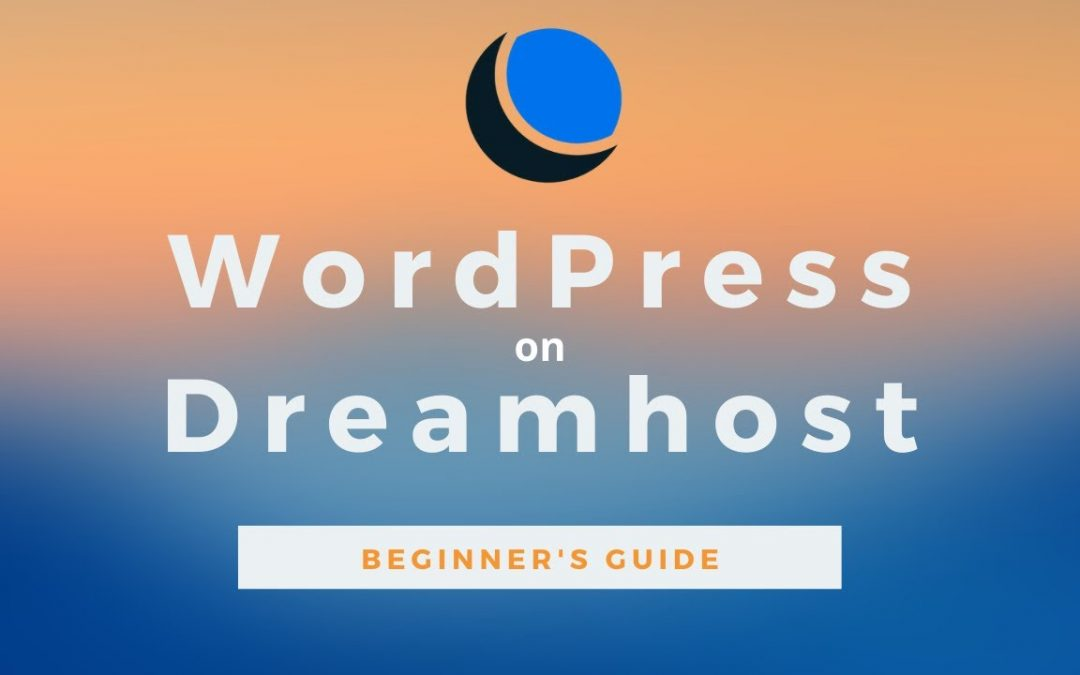 The Beginner's Guide to WordPress on DreamHost