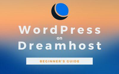 WordPress For Beginners – The Beginner's Guide to WordPress on DreamHost