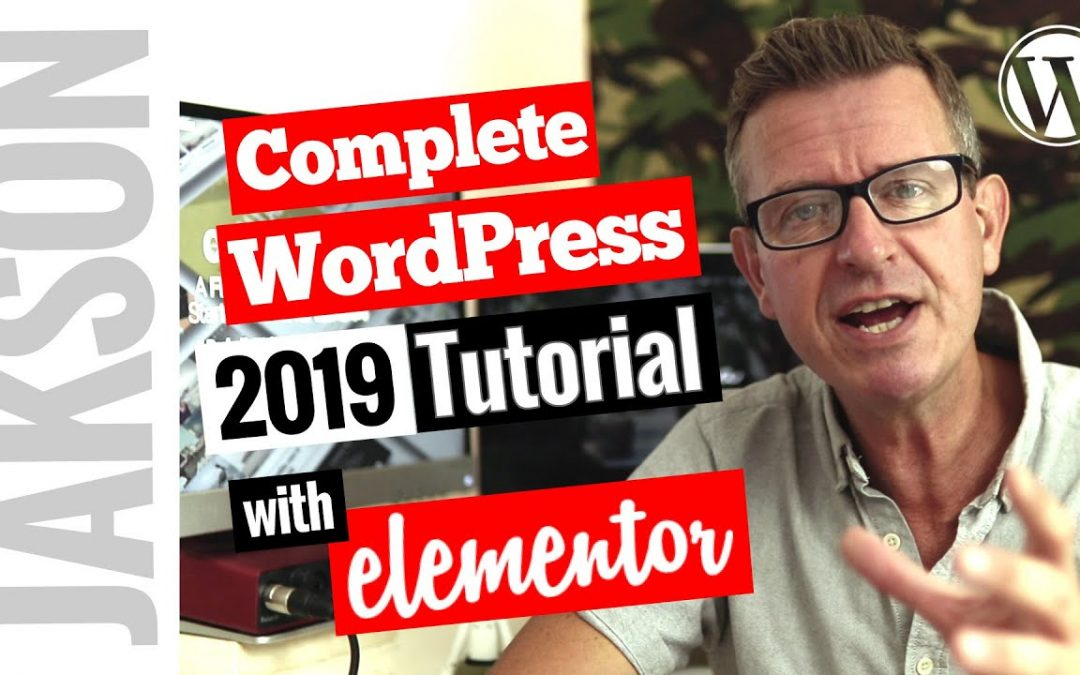 WordPress Complete Tutorial 2019 - Build a Full Website with Elementor