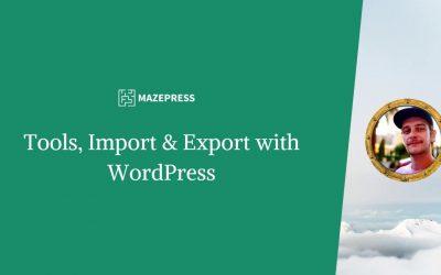 WordPress For Beginners – WordPress Tools Export and Import – WordPress Beginners Tutorial