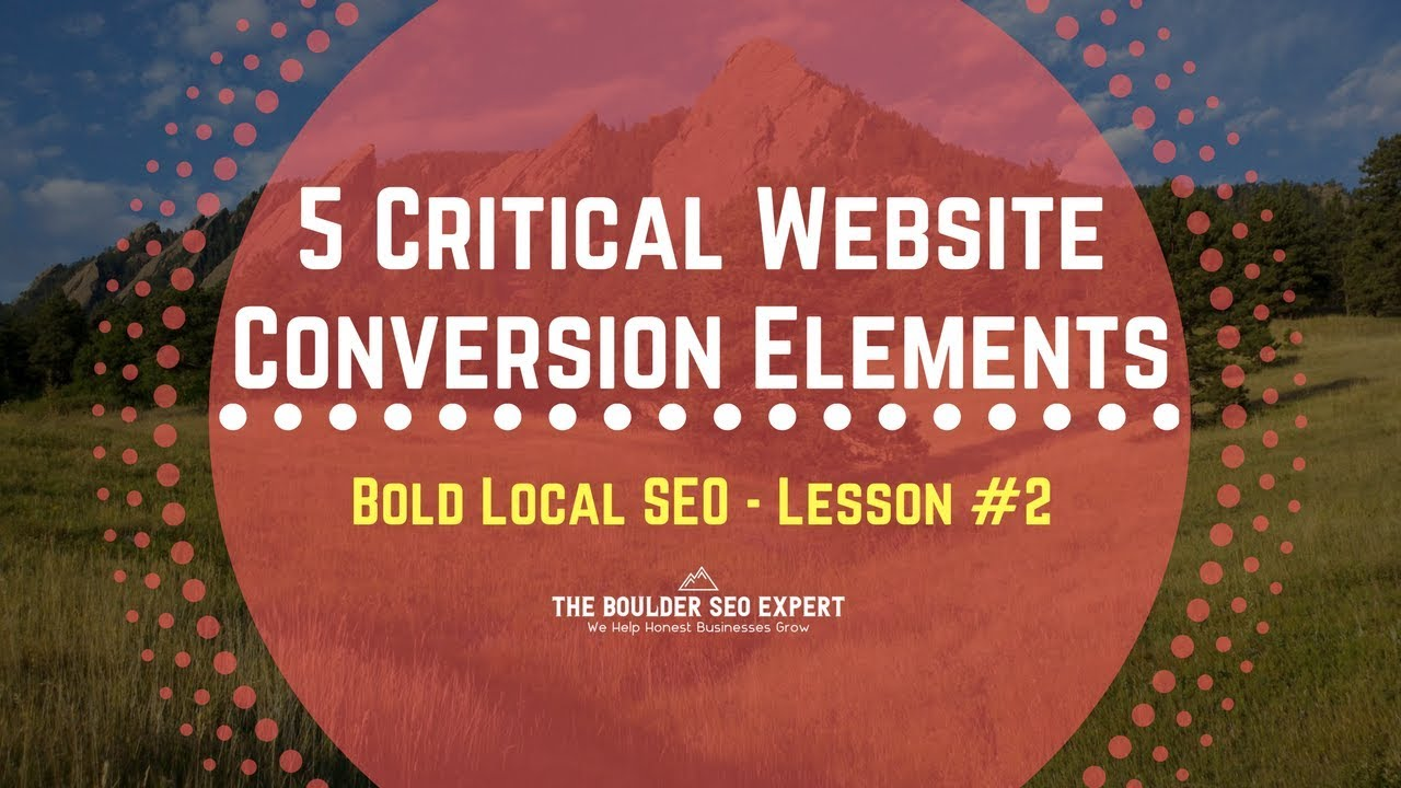 5 Critical Website Conversion Tips for Local Business | Bold Local SEO Course