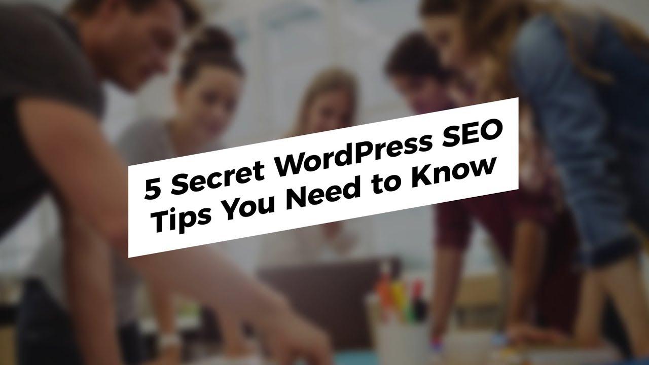 5 Secret WordPress SEO Tips You Need to Know