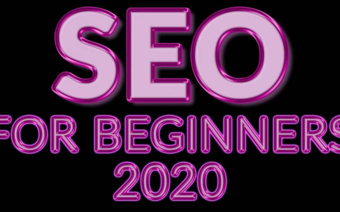 A Beginners Guide to SEO in 2020