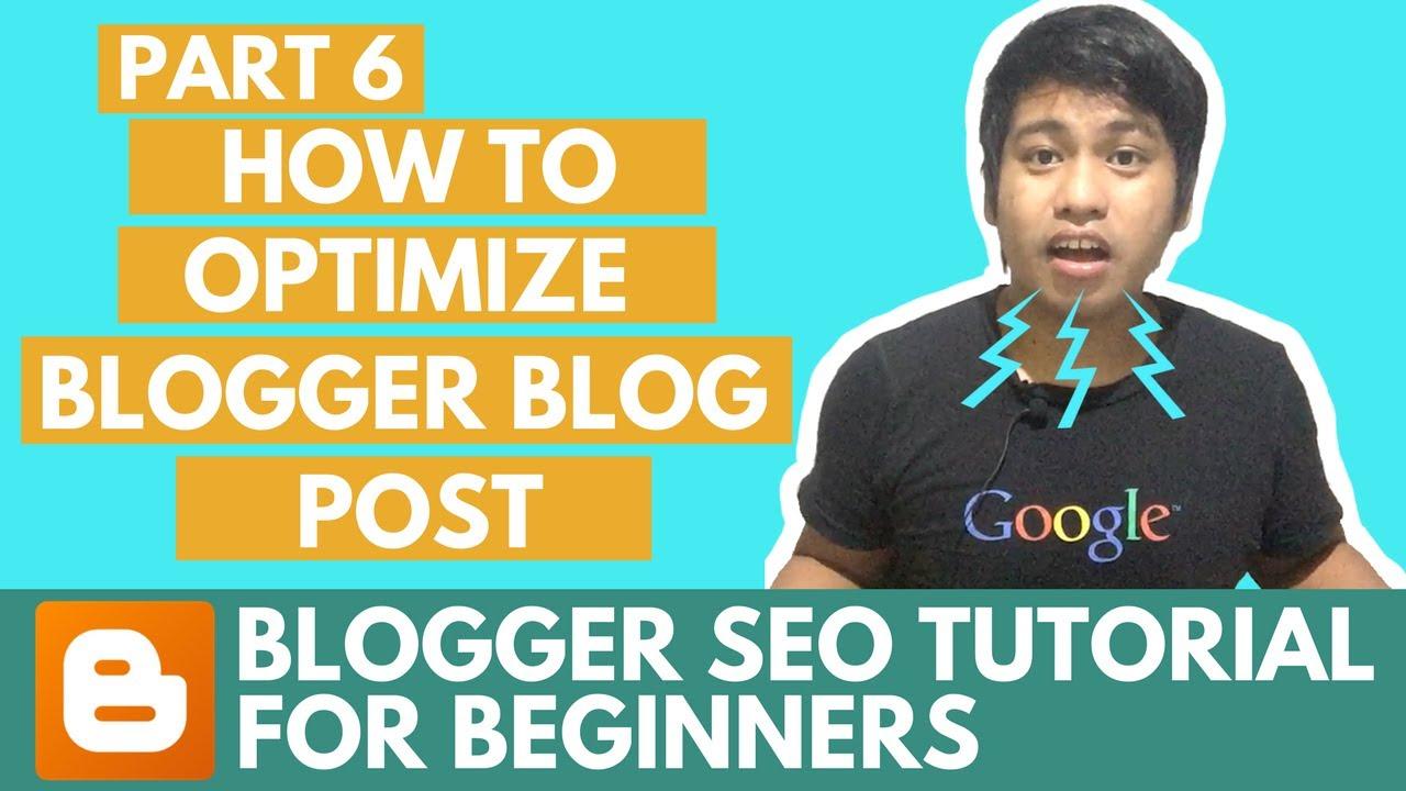Blogger SEO Tutorial - How to Optimize Blogger Blog Post - Part 6