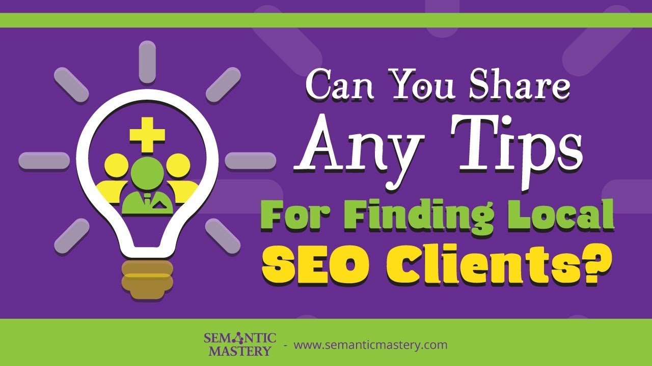 Can You Share Any Tips For Finding Local SEO Clients?