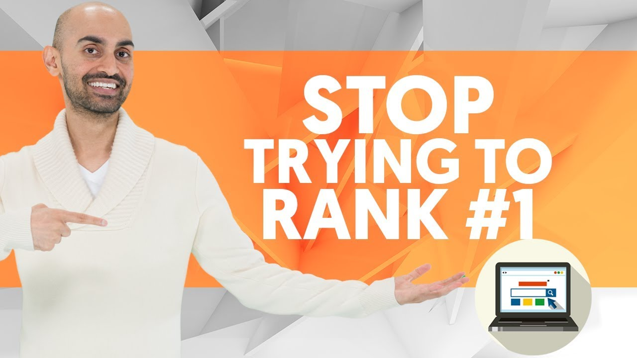 Do Yourself a Favor: STOP Trying to Rank #1 For Keywords on Google (SEO Strategy 2019)