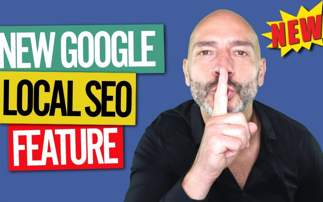 Don't Miss Out On the Latest Local SEO Feature in Google
