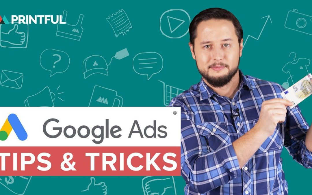 Google Ads For Print On Demand: 11 Marketing Tips For Google Adwords