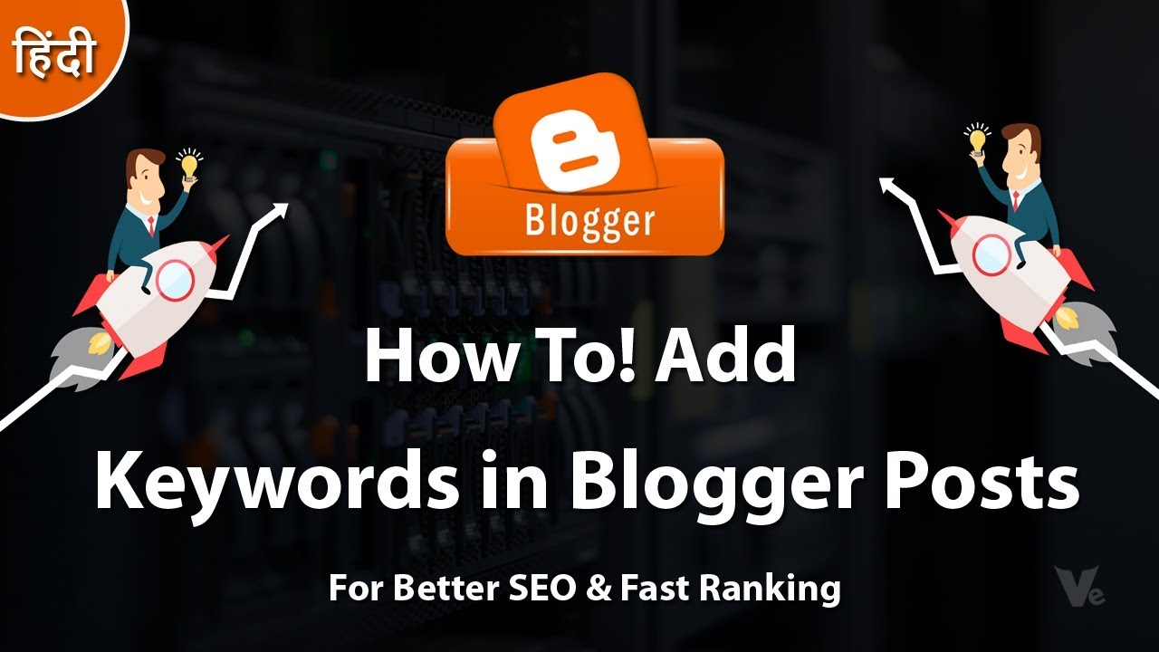 How To Add Keywords in Blogger Posts For Fast Ranking 2018