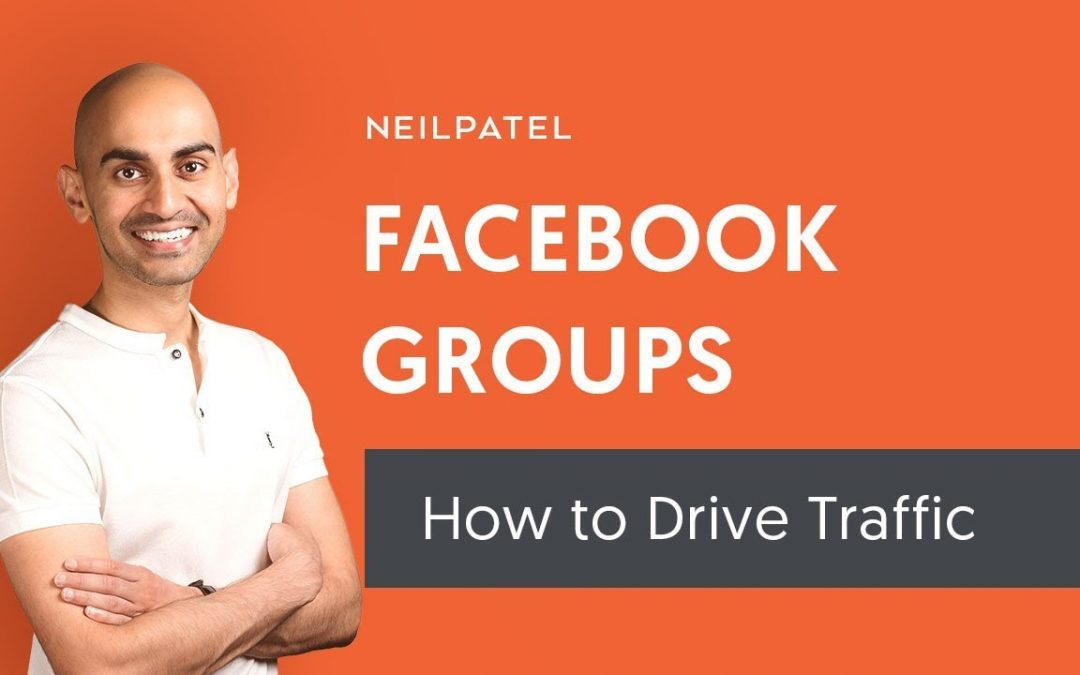 How to Drive More Website Traffic From Facebook Groups