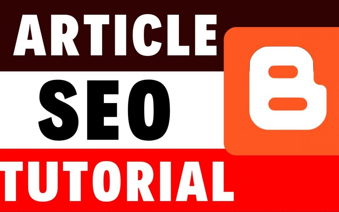 How to Write Article on Blogger | SEO Optimization Tutorial